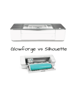 Silhouette vs Glowforge: What you need to know